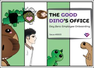 The Good Dino's Office: Employee Onboarding Day Zero